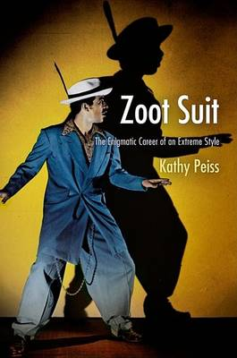 Zoot Suit: The Enigmatic Career of an Extreme Style (Hardback)