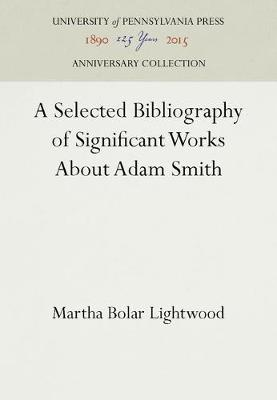Selected Bibliography of Significant Works About Adam Smith (Hardback)