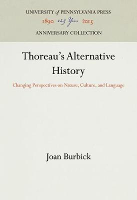 Thoreau's Alternative History: Changing Perspectives on Nature, Culture and Language (Hardback)