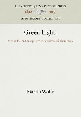 Green Light!: Men of the 81st Troop Carrier Squadron Tell Their Story (Hardback)