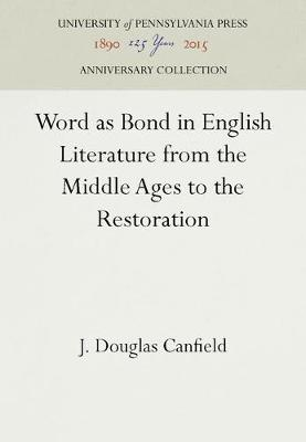 Word as Bond in English Literature from the Middle Ages to the Restoration (Hardback)