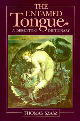 The Untamed Tongue: A Dissenting Dictionary (Paperback)