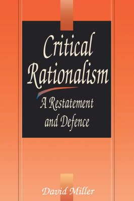 Critical Rationalism: A Restatement and Defence (Paperback)