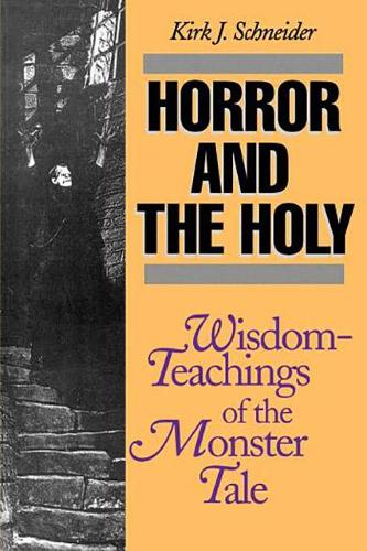 Horror and the Holy: Wisdom Teachings of the Monster Tale (Hardback)