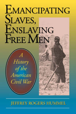 Emancipating Slaves, Enslaving Free Men: History of the American Civil War (Paperback)