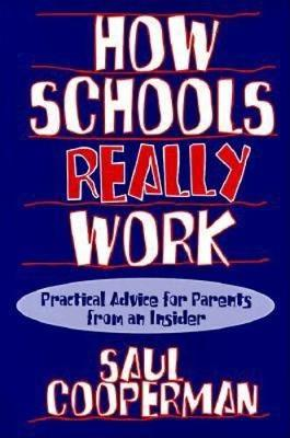How Schools Really Work: Practical Advice for Parents from an Insider (Paperback)