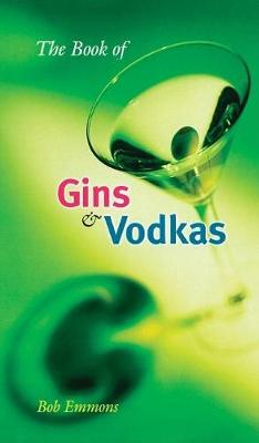 The Book of Gins and Vodkas (Hardback)