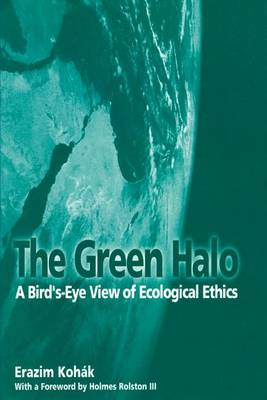 The Green Halo: A Bird's-eye View of Ecological Ethics (Paperback)