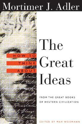 How to Think About the Great Ideas: From the Great Books of Western Civilization (Paperback)