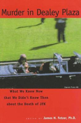 Murder in Dealy Plaza: What We Know Now That We Didn't Know Then About the Death of JFK (Paperback)