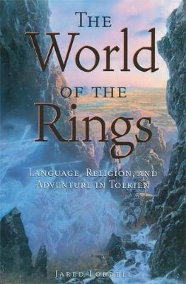 The World of the Rings: Language, Religion, and Adventure in Tolkien (Paperback)