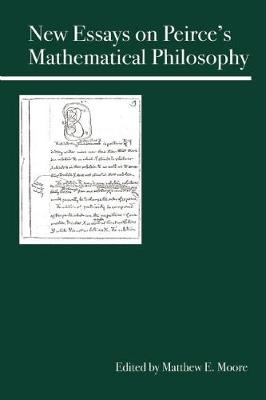 New Essays on Peirce's Mathematical Philosophy (Paperback)