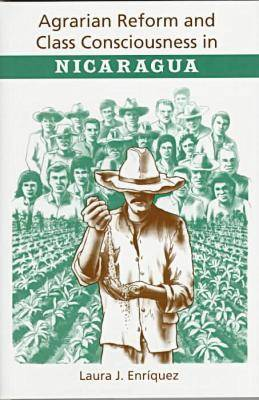 Agrarian Reform and Class Consciousness in Nicaragua (Hardback)