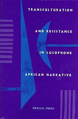 Transculturation and Resistance in Lusophone African Narrative (Hardback)