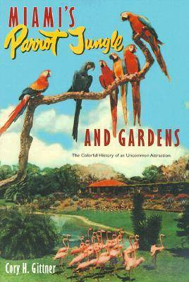 Miami's Parrot Jungle and Gardens (Paperback)