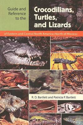 Guide and Reference to the Crocodilians, Turtles, and Lizards of Eastern and Central North America (North of Mexico) (Paperback)