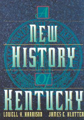A New History of Kentucky (Hardback)