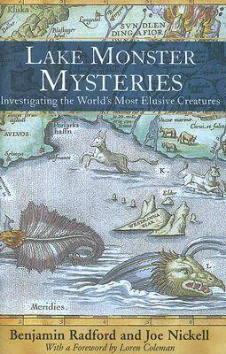 Lake Monster Mysteries: Investigating the World's Most Elusive Creatures (Hardback)