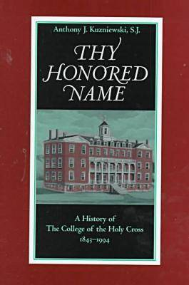 Thy Honoured Name: A History of the Challenge of the Holy Cross, 1843-1994 (Hardback)