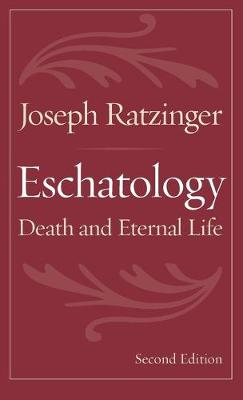 Eschatology: Death and Eternal Life (Paperback)
