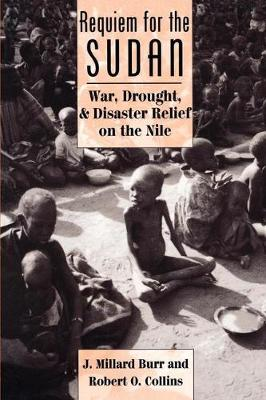 Requiem for the Sudan: War, Drought, and Disaster Relief on the Nile (Paperback)