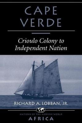 Cape Verde: Crioulo Colony to Independent Nation (Paperback)