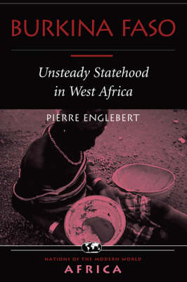 Burkina Faso: Unsteady Statehood in West Africa (Paperback)