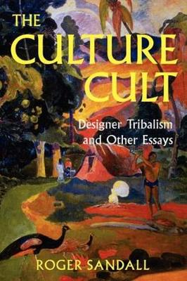 The Culture Cult: Designer Tribalism and Other Essays (Paperback)