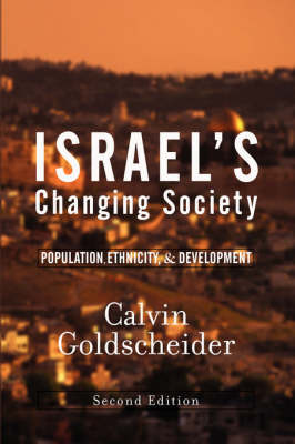 Israel's Changing Society: Population, Ethnicity and Development (Paperback)