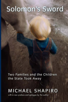 Solomon's Sword: Two Families and the Children the State Took Away (Paperback)