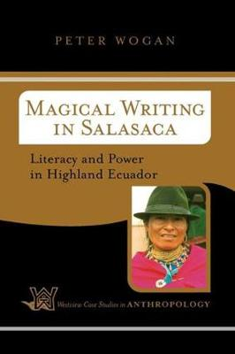 Magical Writing in Salasaca: Literacy and Power in Highland Ecuador (Paperback)