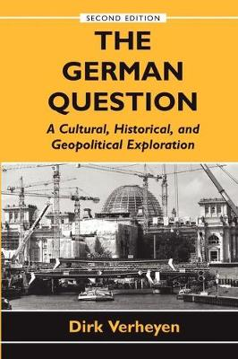 The German Question: A Cultural, Historical, and Geopolitical Exploration (Paperback)