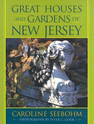 Great Houses and Gardens of New Jersey (Hardback)