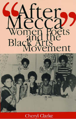 After Mecca: Women Poets and the Black Arts Movement (Hardback)
