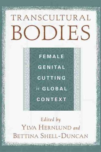 Transcultural Bodies: Female Genital Cutting in Global Context (Paperback)