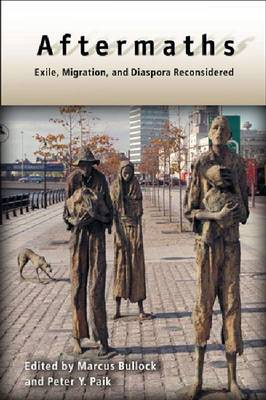 Aftermaths: Exile, Migration, and Diaspora Reconsidered - New Directions in International Studies (Paperback)