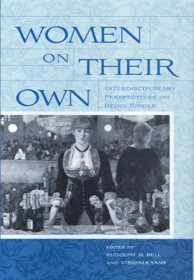 Women on Their Own: Interdisciplinary Perspectives on Being Single (Paperback)