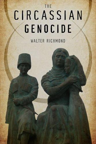 The Circassian Genocide - Genocide, Political Violence, Human Rights (Paperback)