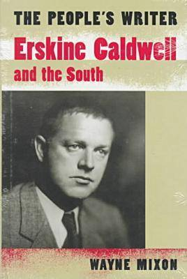 The People's Writer: Erskine Caldwell and the South - Minds of the New South S. (Hardback)