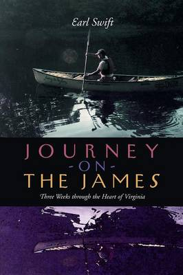 Journey on the James: Three Weeks Through the Heart of Virginia (Paperback)