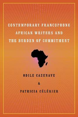 Contemporary Francophone African Writers and the Burden of Commitment - Modern Language Initiative (Paperback)