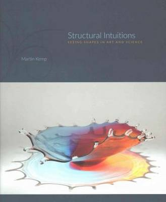 Structural Intuitions: Seeing Shapes in Art and Science - Page-Barbour Lectures (Hardback)