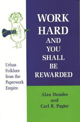 Work Hard and You Shall be Rewarded: Urban Folklore from the Paperwork Empire (Paperback)