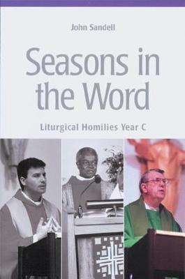 Seasons in the Word: Year C: Liturgical Homilies (Paperback)