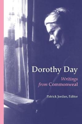 "Dorothy Day: Writings from ""Commonweal"" (Paperback)"