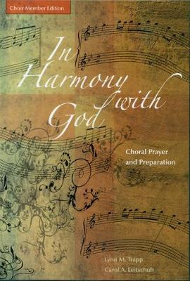 In Harmony with God: Choir Member Edition: Choral Prayer and Preparation (Paperback)
