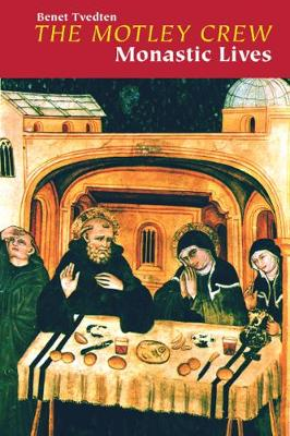 The Motley Crew: Monastic Lives (Paperback)