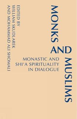 Monks and Muslims: Monastic Spirituality in Dialogue with Islam (Paperback)