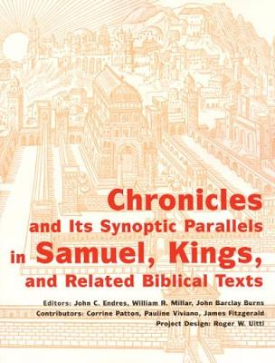 Chronicles and its Synoptic Parallels in Samuel, Kings: And Related Biblical Texts (Paperback)