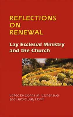 Reflections on Renewal: Lay Ecclesial Minitry and the Church (Paperback)